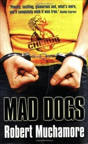 Cherub 8 : Mad Dogs - Muchamore, Robert