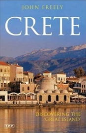 Crete : Discovering the Great Island - Freely, John