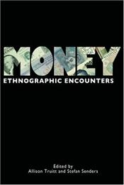 Money : Ethnographic Encounters - Truitt, Allison