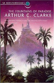 Fountains of Paradise - Clarke, Arthur C.