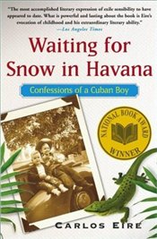 Waiting for Snow in Havanam : Confessions of a Cuban Boy - Eire, Carlos