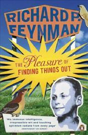 Pleasure of Finding Things Out - Feynman, Richard Phillips