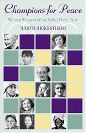 Champions for Peace : Women Winners of the Nobel Peace Prize  - Stiehm, Judith Hicks