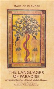 Languages of Paradise : Aryans and Semites, a Match Made in Heaven  - Olender, Maurice