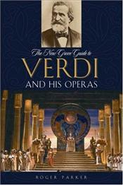 New Grove Guide to Verdi and His Operas - Parker, Roger