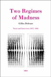 Two Regimes of Madness : Texts and Interviews 1975-1995  - Deleuze, Gilles