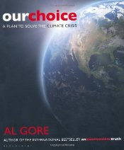 Our Choice : A Plan to Solve the Climate Crisis - Gore, Al
