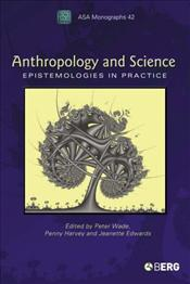 Anthropology and Science : Epistemologies in Practice - Wade, Peter