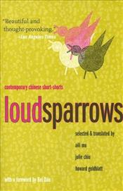 Loud Sparrows : Contemporary Chinese Short-shorts - Mu, Aili