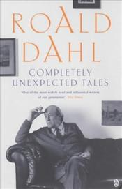 Completely Unexpected Tales - Dahl, Roald