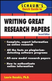 Schaums Quick Guide to Writing Great Research Papers  2e - Rozakis, Laurie