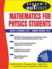 Schaums Outline of Mathematics for Physics Students - Schmidt, Philip A.