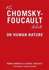 Chomsky vs Foucault : Debate on Human Nature - Foucault, Michel