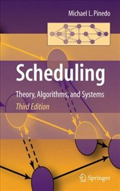 Scheduling 3E : Theory Algorithms and Systems - PINEDO, MICHAEL