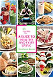 Guide to Healty and Tasty Living - Amram, Clara Seren