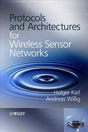 Protocols and Architectures for Wireless Sensor Networks - Karl, Holger