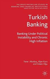Turkish Banking : Banking Under Political Instability and Chronic High Inflation  - Kara, Alper