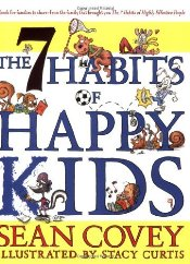 7 Habits of Happy Kids - Covey, Sean