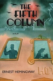 Fifth Column and Four Stories of the Spanish Civil War - Hemingway, Ernest