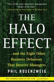 Halo Effect : and the Eight Other Business Delusions That Deceive Managers - Rosenzweig, Philip M.