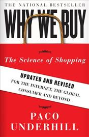 Why We Buy : Science of Shopping for the Internet, the Global Consumer, and Beyond - Underhill, Paco