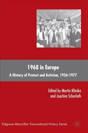 1968 in Europe : History of Protest and Activism, 1956-1977 - Scharloth, Joachim