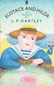 EUSTACE AND HILDA - Hartley, L. P.