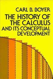 History of the Calculus and Its Conceptual Development - Boyer, Carl B.