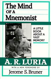 Mind of a Mnemonist : Little Book About a Vast Memory - Luria, A.R