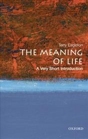 Meaning of Life : A Very Short Introduction - Eagleton, Terry
