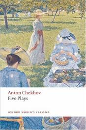 Five Plays : Ivanov, the Seagull, Uncle Vanya, Three Sisters, and the Cherry Orchard - Çehov, Anton Pavloviç