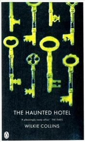 Haunted Hotel : Mystery of Modern Venice - Collins, Wilkie
