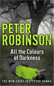 All the Colours of Darkness - Robinson, Peter