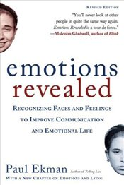 Emotions Revealed : Recognizing Faces and Feelings to Improve Communication and Emotional Life 2e - Ekman, Paul