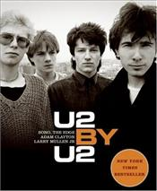 U2 by U2 : Bono, the Edge, Adam Clayton, Larry Mullen Jr.  -