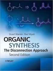 Organic Synthesis 2e : The Disconnection Approach - Warren, Stuart