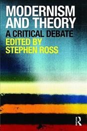 Modernism and Theory : A Critical Debate - Ross, Stephen A.