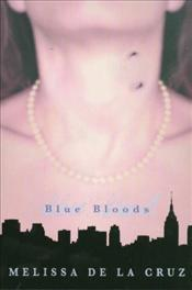Blue Bloods, Book 1 - De la Cruz, Melissa