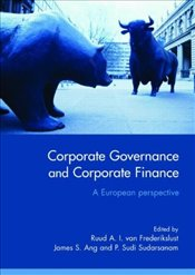 Corporate Governance and Corporate Finance : A European Perspective - Frederikslust, Ruud A.I. Van