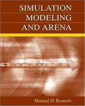 Simulation Modeling and Arena - Rossetti, Manuel D.