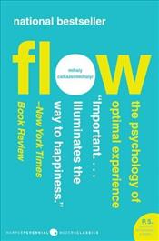 Flow : Psychology of Optimal Experience  - Csikszentmihalyi, Mihaly