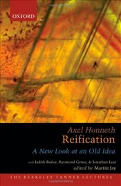 Reification : A New Look at an Old Idea - Honneth, Axel