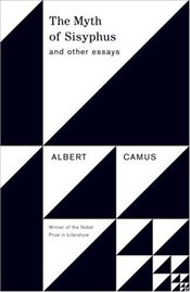 Myth of Sisyphus and Other Essays - Camus, Albert