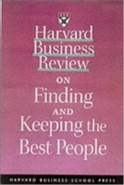 Harvard Business Review on Finding and Keeping the Right People  -