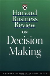 Harvard Business Review on Decision Making -