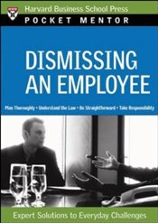 Pocket Mentor Series : Dismissing an Employee - Harvard Business