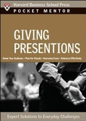Pocket Mentor Series : Giving Presentations - Harvard Business