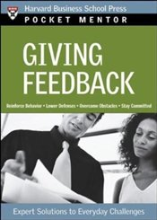 Pocket Mentor Series : Giving Feedback - Harvard Business