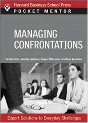 Pocket Mentor Series : Managing Difficult Confrontations - Harvard Business