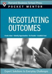 Pocket Mentor Series : Negotiating Outcomes - Harvard Business